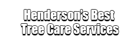 Henderson's Best Tree Care Services Logo-We Offer Tree Trimming Services, Tree Removal, Tree Pruning, Tree Cutting, Residential and Commercial Tree Trimming Services, Storm Damage, Emergency Tree Removal, Land Clearing, Tree Companies, Tree Care Service, Stump Grinding, and we're the Best Tree Trimming Company Near You Guaranteed!